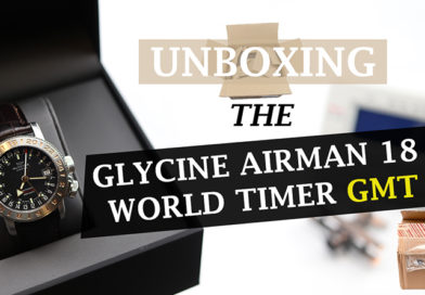 Unboxing – Glycine Airman 18 World Timer GMT – Grey Market Purchase